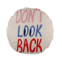 Don t Look Back Big Eye Pink Red Blue Sexy Standard 15  Premium Round Cushions by Mariart