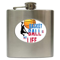 Basketball Is My Life Hip Flask (6 Oz) by Valentinaart
