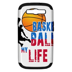 Basketball Is My Life Samsung Galaxy S Iii Hardshell Case (pc+silicone) by Valentinaart