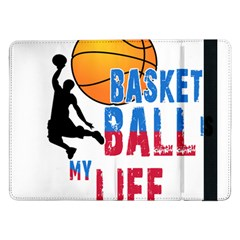 Basketball Is My Life Samsung Galaxy Tab Pro 12 2  Flip Case
