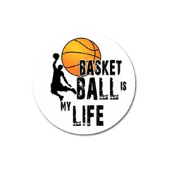 Basketball Is My Life Magnet 3  (round) by Valentinaart
