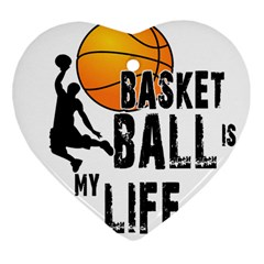 Basketball Is My Life Heart Ornament (two Sides) by Valentinaart