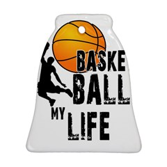 Basketball Is My Life Ornament (bell) by Valentinaart