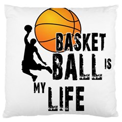 Basketball Is My Life Large Cushion Case (two Sides) by Valentinaart