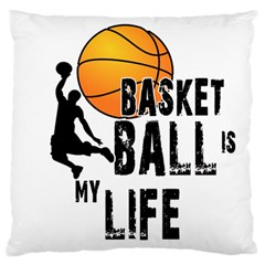 Basketball Is My Life Large Flano Cushion Case (two Sides) by Valentinaart