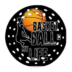 Basketball Is My Life Ornament (round Filigree) by Valentinaart