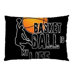 Basketball Is My Life Pillow Case (two Sides) by Valentinaart