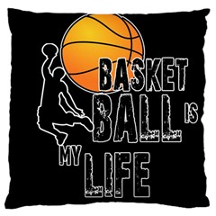 Basketball Is My Life Large Cushion Case (one Side) by Valentinaart