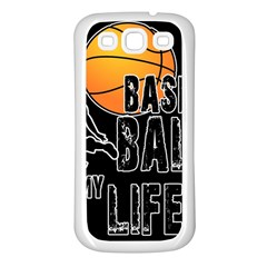 Basketball Is My Life Samsung Galaxy S3 Back Case (white) by Valentinaart