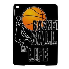 Basketball Is My Life Ipad Air 2 Hardshell Cases by Valentinaart