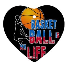 Basketball is my life Ornament (Heart)