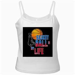 Basketball is my life White Spaghetti Tank