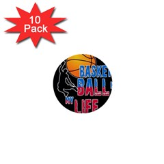 Basketball is my life 1  Mini Buttons (10 pack)