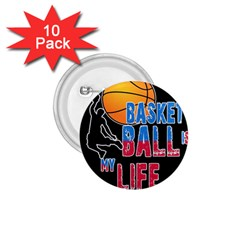 Basketball is my life 1.75  Buttons (10 pack)