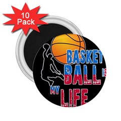 Basketball is my life 2.25  Magnets (10 pack)