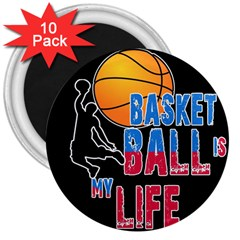 Basketball is my life 3  Magnets (10 pack)
