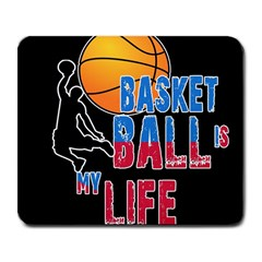 Basketball is my life Large Mousepads