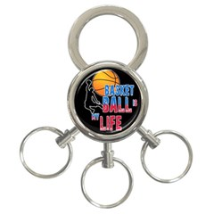 Basketball is my life 3-Ring Key Chains