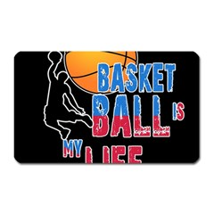 Basketball is my life Magnet (Rectangular)
