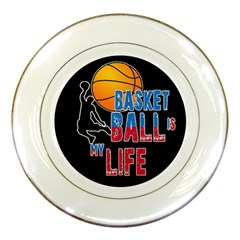 Basketball is my life Porcelain Plates