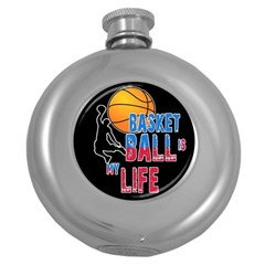 Basketball is my life Round Hip Flask (5 oz)