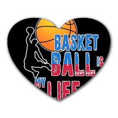 Basketball is my life Heart Mousepads