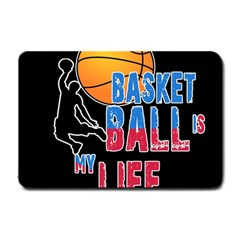 Basketball is my life Small Doormat
