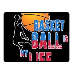Basketball is my life Fleece Blanket (Small)