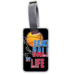 Basketball is my life Luggage Tags (One Side)