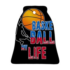 Basketball is my life Bell Ornament (Two Sides)
