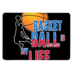 Basketball is my life Samsung Galaxy Tab 8.9  P7300 Flip Case