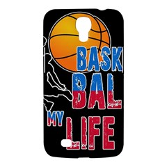 Basketball is my life Samsung Galaxy Mega 6.3  I9200 Hardshell Case