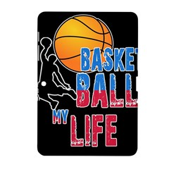 Basketball is my life Samsung Galaxy Tab 2 (10.1 ) P5100 Hardshell Case