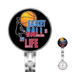 Basketball is my life Stainless Steel Nurses Watch