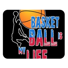 Basketball is my life Double Sided Flano Blanket (Large)
