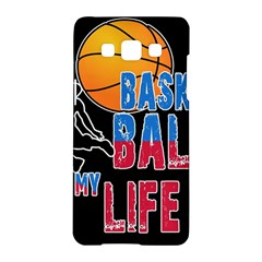Basketball is my life Samsung Galaxy A5 Hardshell Case