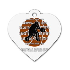 Basketball Never Stops Dog Tag Heart (one Side)