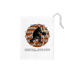 Basketball Never Stops Drawstring Pouches (small)  by Valentinaart