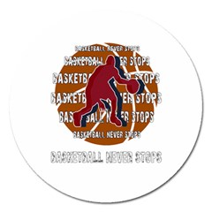 Basketball Never Stops Magnet 5  (round) by Valentinaart