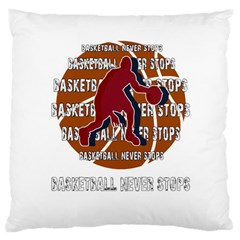 Basketball Never Stops Large Cushion Case (two Sides) by Valentinaart
