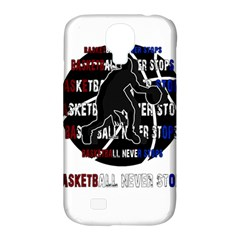 Basketball Never Stops Samsung Galaxy S4 Classic Hardshell Case (pc+silicone)