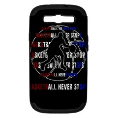 Basketball Never Stops Samsung Galaxy S Iii Hardshell Case (pc+silicone) by Valentinaart