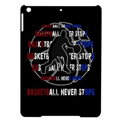 Basketball Never Stops Ipad Air Hardshell Cases by Valentinaart