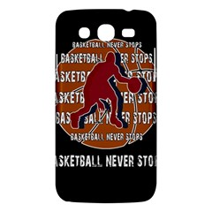 Basketball Never Stops Samsung Galaxy Mega 5 8 I9152 Hardshell Case