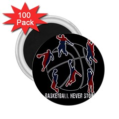 Basketball Never Stops 2 25  Magnets (100 Pack)  by Valentinaart
