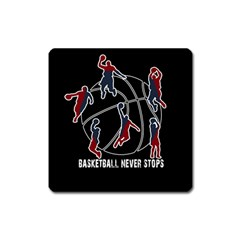 Basketball Never Stops Square Magnet by Valentinaart