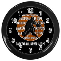 Basketball Never Stops Wall Clocks (black) by Valentinaart