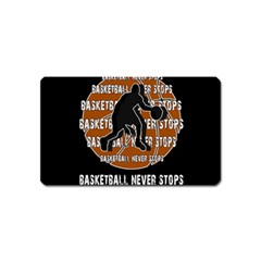 Basketball Never Stops Magnet (name Card) by Valentinaart