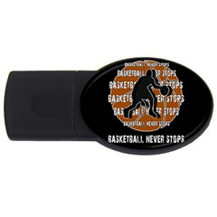 Basketball Never Stops Usb Flash Drive Oval (2 Gb) by Valentinaart
