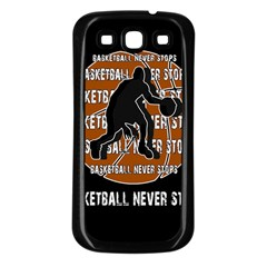 Basketball Never Stops Samsung Galaxy S3 Back Case (black)